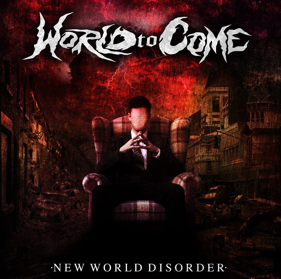 World to Come - New World Disorder