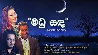 Madhu Sanda - Chandra Dissanayake ft Nirosha