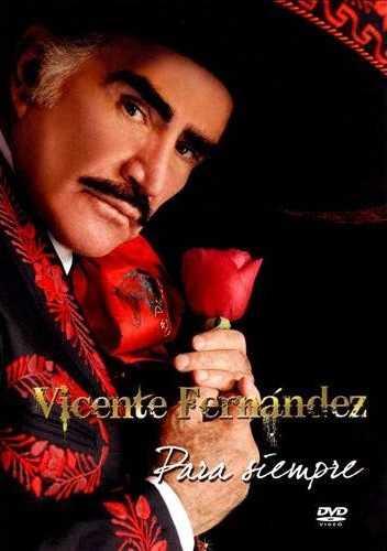 Vicente Fernandez: Para Siempre (2008)