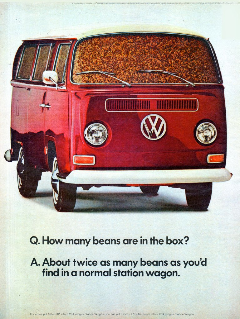 'How many beans are in the box?' 'About twice as many beans as you'd find in a normal station wagon.' If you can put $2650.00 into a Volkswagen Station Wagon, you can put exactly 1,612,462 beans into a Volkswagen Station Wagon.