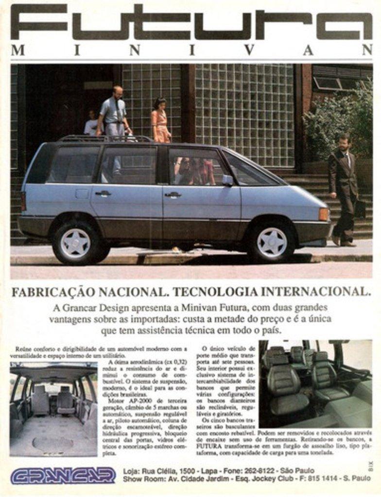 FABRICAÇÃO NACIONAL. TECNOLOGIA INTERNACIONAL. A Grancar Design apresenta a Minivan Futura, com duas grandes vantagens sobre as importadas: custa a metade do preço e é a única que tem assistencia técnica em todo o país.