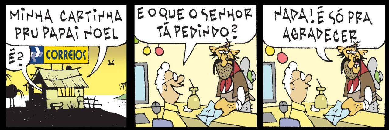 Tapejara vai à uma agência dos Correios enviar uma carta ao Papai Noel - Minha cartinha pru Papai Noel. -É? E o que o senhor tá pedindo? - Nada! É só pra agradecer.