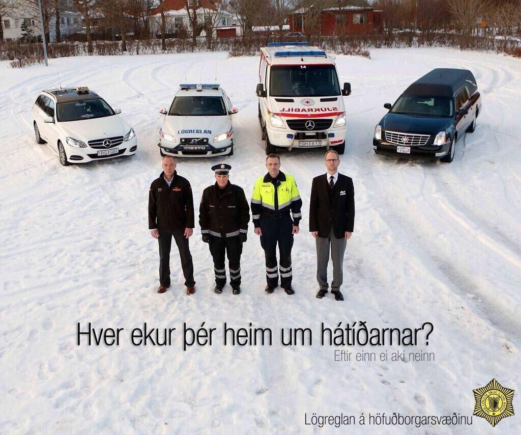 Hver ekur þér heim um hátíðarnar? Eftir einn ei aki neinn. Lögreglan á höfuðborgarsvæöinu.