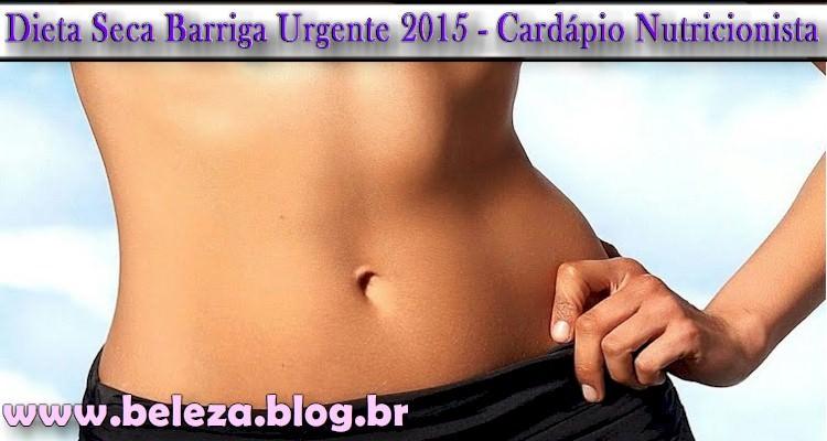 Dieta Seca Barriga Urgente 2015 - Cardápio Nutricionista