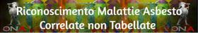 RICONOSCIMENTO MALATTIE ASBESTO CORRELATE NON TABELLATE