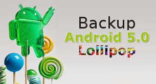 how to backup and restore android lollipop