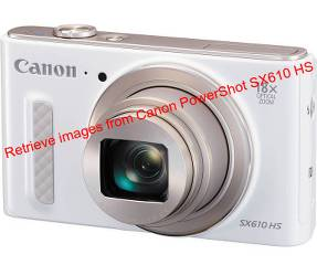 Retrieve images from Canon PowerShot SX610 HS