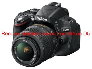 Recover deleted videos from Nikon D5