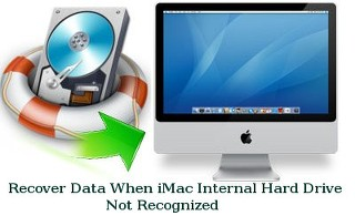 Recover Data When iMac Internal Hard Drive Not Recognized