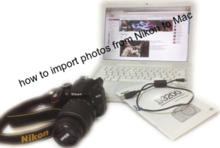 how to import photos from Nikon to mac