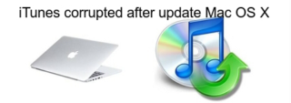 iTunes corrupted after update Mac OS X