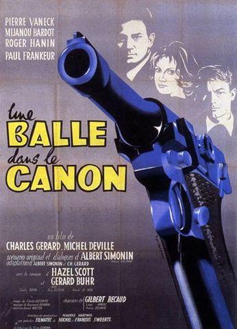 Zo6KOH Michel Deville & Charles Gérard   Une Balle dans le Canon AKA A Bullet in the Gun Barrel (1958)