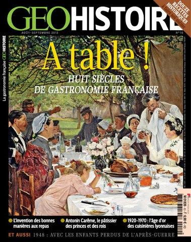 GEO Histoire 10 - 8 siècles de gastronomie française