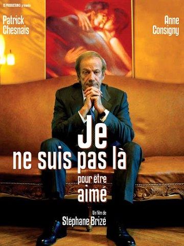 FzlsXQ Stéphane Brizé   Je ne suis pas là pour être aimé AKA Not Here To Be Loved (2005)