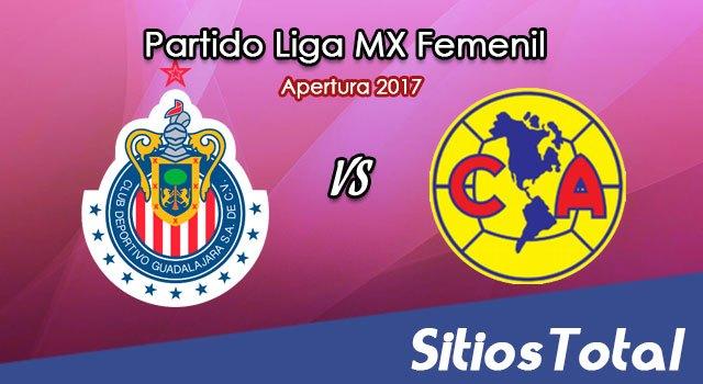 Chivas vs América en Vivo – Semifinal Ida – Liga MX Femenil – Sábado 4 de Noviembre del 2017