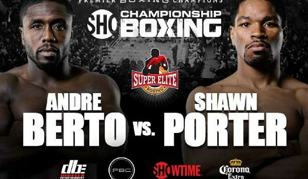 Shawn Porter vs Andre Berto en Vivo – Box – Sábado 22 de Abril del 2017