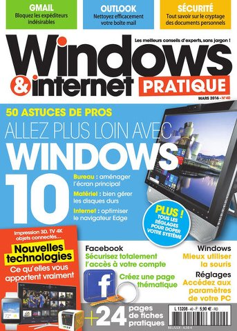 Windows & Internet Pratique 40 - Mars 2016