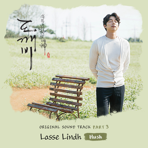 Lasse Lindh - Goblin OST Part. 3 - Hush K2Ost free mp3 download korean song kpop kdrama ost lyric 320 kbps