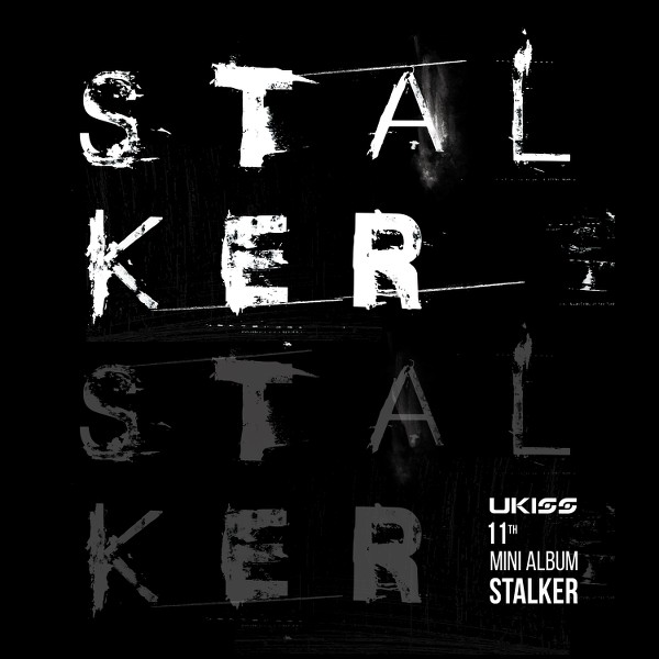 U-KISS - Stalker + MV (Full 11th Mini Album) K2Ost free mp3 download korean song kpop kdrama ost lyric 320 kbps