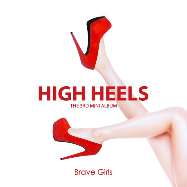 Brave Girls - High Heels (Full 3rd Mini Album) + MV K2Ost free mp3 download korean song kpop kdrama ost lyric 320 kbps