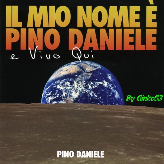 Pino Daniele - IL mio Nome è Pino Daniele e Vivo Qui (2007)