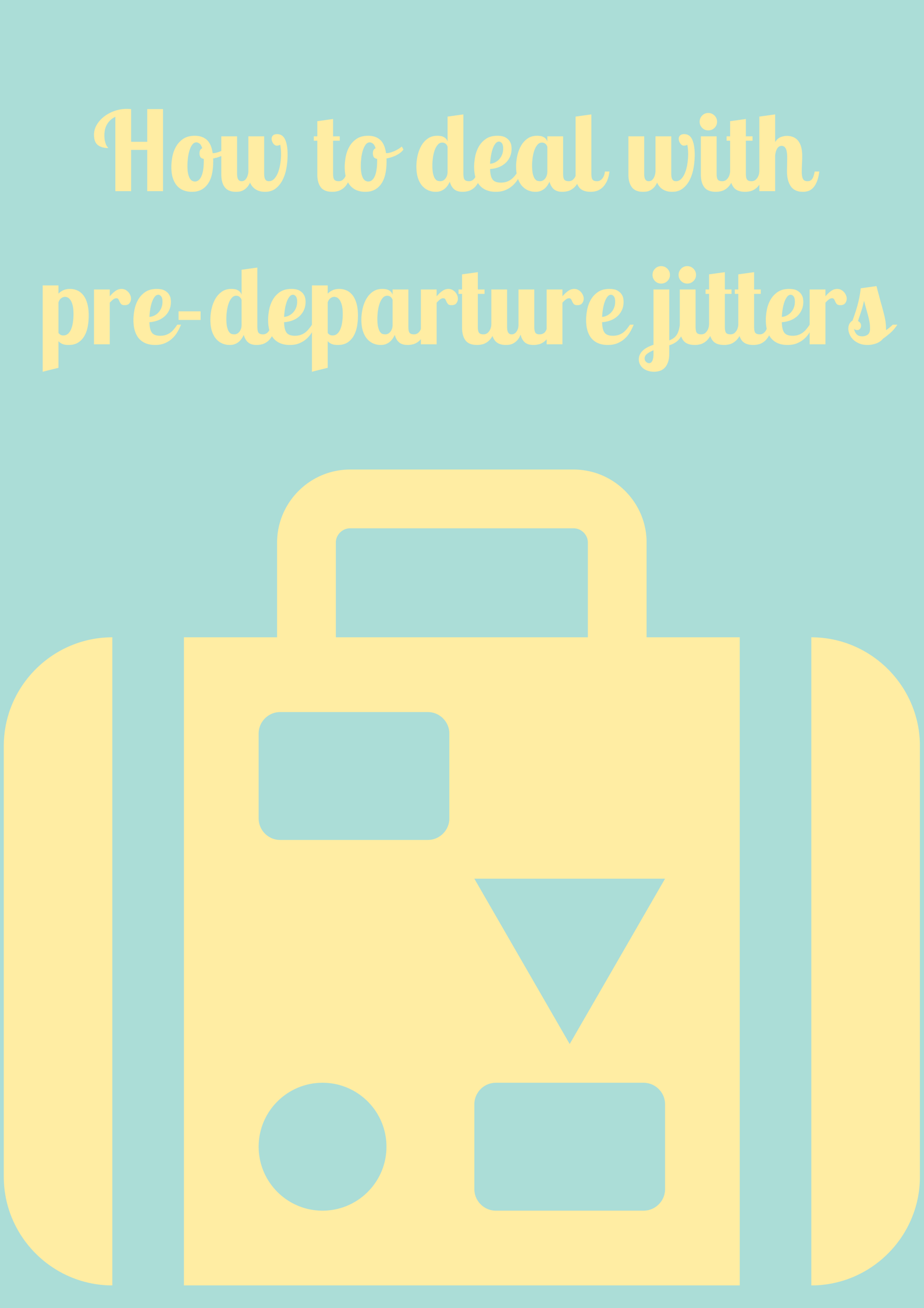 About to go off travelling? Nervous? How about these tips to keep the pre-departure nerves at bay.