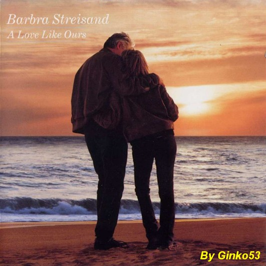 Barbra Streisand - A Love Like Ours (1999)