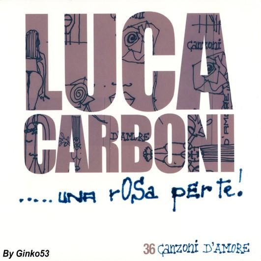 Luca Carboni - Una Rosa Per Te (2007)