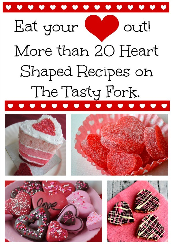 Eat your heart out! More than 20 heart shaped recipes on The Tasty Fork. #ValentinesDay