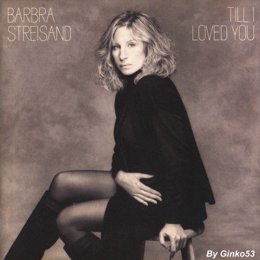 Barbra Streisand - Till I Loved You (1988)