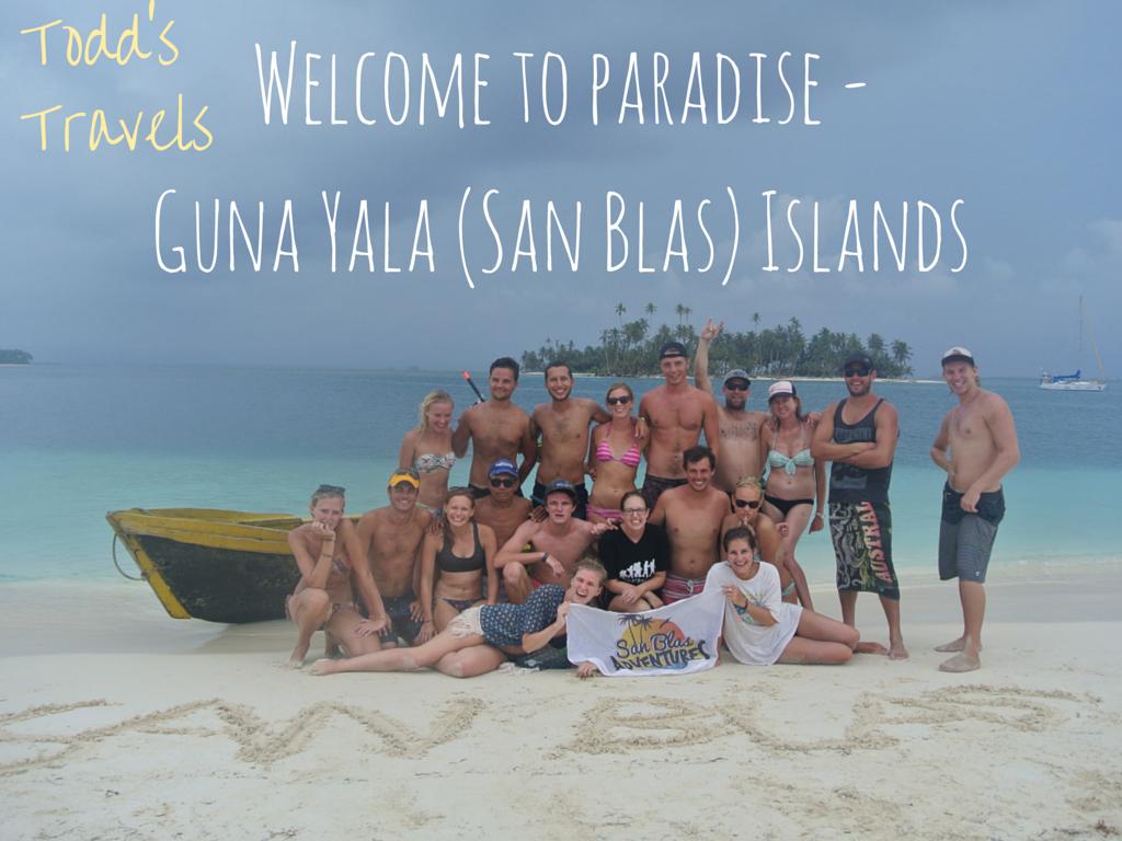 Welcome to Paradise - Guna Yala (San Blas) Islands.
