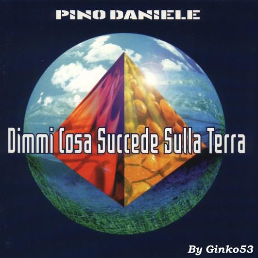 Pino Daniele - Dimmi Cosa Succede Sulla Terra (1997)