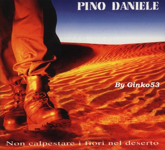 Pino Daniele - Non Calpestare i Fiori nel Deserto (1995)