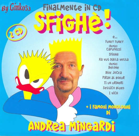 Andrea Mingardi - Sfighe' - Come Ridevamo (2007)