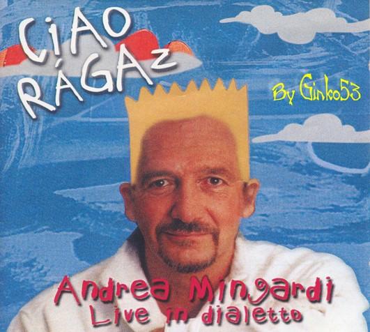 Andrea Mingardi - Ciao Ràgaz (2000)
