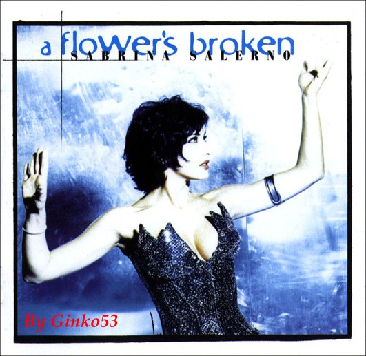 Sabrina Salerno - A Flowers Broken (1999)