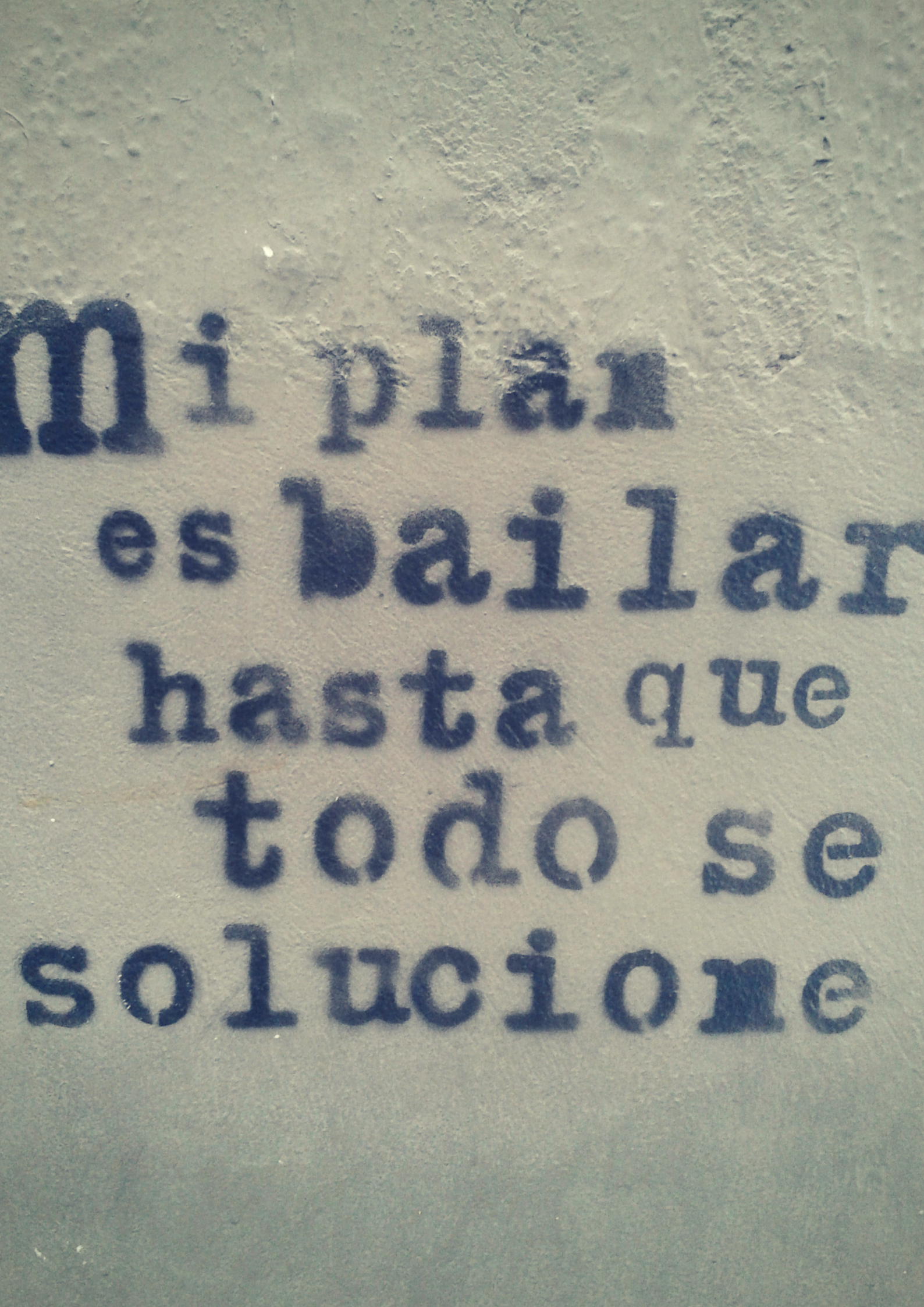 Mi plan es bailar hasta que todo se solucione.