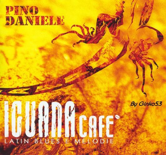 Pino Daniele - Iguana Cafe' (2005)