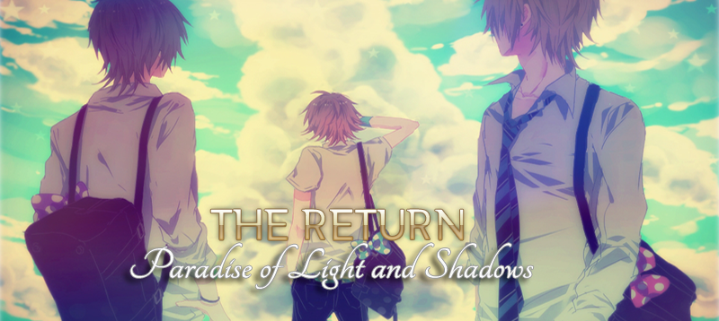 The Return: Paradise of Light and Shadow