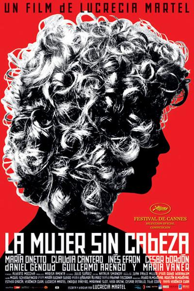 Lucrecia Martel – La mujer sin cabeza AKA The Headless Woman (2008)