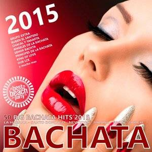 Bachata 2015 (50 Big Bachata Romantica Hits) - 2015 FLAC indir