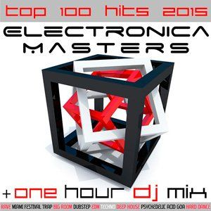 Electronica Masters Top 100 Hits - 2015 Mp3 indir