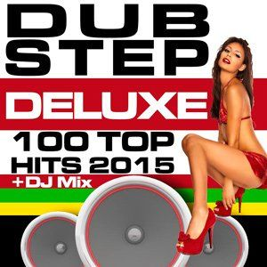 Dubstep Deluxe 100 Top Hits - 2015 Mp3 indir