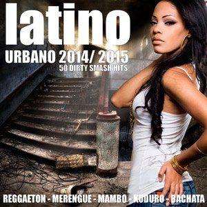 Latino Urbano 2014 / 2015 - 50 Dirty Smash Hits - 2015 Mp3 indir