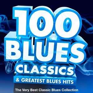 100 Blues Classics & Greatest Blues Hits - 2015 Mp3 indir