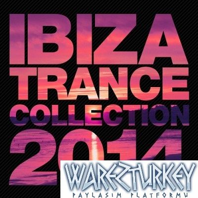 Ibiza Trance Collection - 2014 Mp3 Full indir