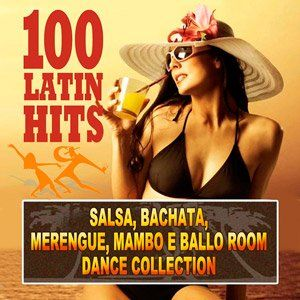 100 Latin Hits (Salsa, Bachata, Merengue e Ballo Room Dance Collection) - 2015 Mp3 indir