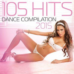 105 Hits Dance Compilation - 2015 Mp3 indir