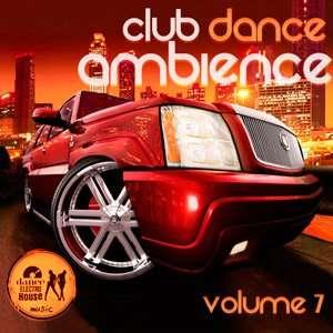 Club Dance Ambience Vol.7 - 2015 Mp3 indir