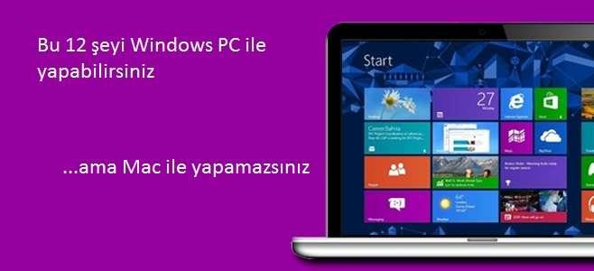Windows PC ile yapıp da Mac ile yapamayacağınız 12 şeyi açığa çıkarıyoruz